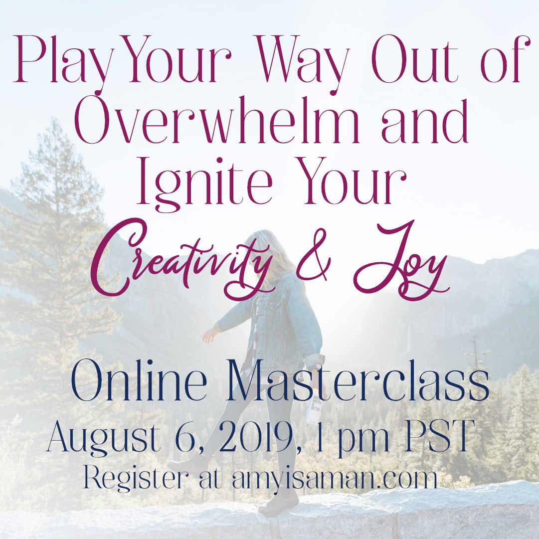 play your way out of overwhelm